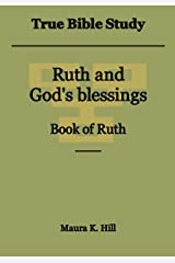 True Bible Study - Ruth and God's blessings Book of Ruth Kindle Edition
