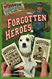 img - for Forgotten Heroes (Wishbone Mysteries #12) book / textbook / text book
