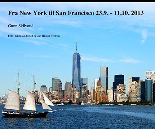 Read Online Fra New York til San Francisco 23.9. - 11.10. 2013 Gunn Skibsrud Foto: Gunn Skibsrud og Jan Håkon Brotnov pdf epub