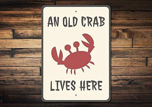 New Metal Sign Aluminum Sign Crab Sign Old Crab Lives Here Sign Crab Decor Crab Gift Beach Crab Sign Grumpy Man Sign Crab Condo Sign for Outdoor & Indoor 12