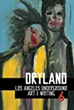 img - for Dryland: Los Angeles Underground Art & Writing (ISSUE 6) (Volume 1) book / textbook / text book