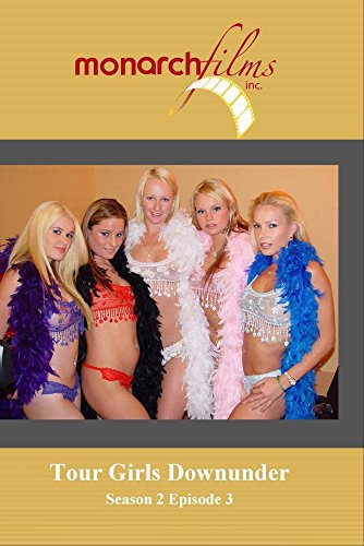 Tour Girls Downunder Season 2 Episode 3 by Monarch Films, Inc.