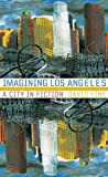 img - for Imagining Los Angeles: A City In Fiction (Western Literature Series) book / textbook / text book