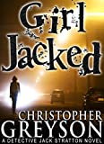 GIRL JACKED: Detective Jack Stratton Mystery Series (Detective Jack Stratton Mystery Thriller Series Book 1) by  Christopher Greyson in stock, buy online here