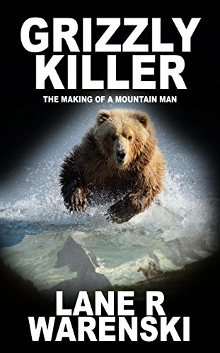 Checked Trapper - Grizzly Killer: The Making of a Mountain Man
