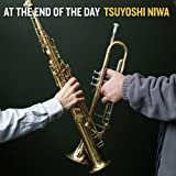 At the End of the Day by Tsuyoshi Niwa (2013-07-26)