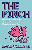 img - for The Pinch: How the Baby Boomers Took Their Children's Future - And Why They Should Give it Back book / textbook / text book