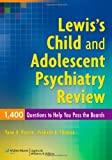 img - for Lewis's Child and Adolescent Psychiatry Review: 1400 Questions to Help You Pass the Boards by Poncin MD, Yann B., Thomas MD, Prakash K. (2009) Paperback book / textbook / text book