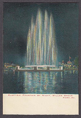 Electric Fountain by Night Willow Grove Park PA undivided back postcard - Pa Willow Grove Park