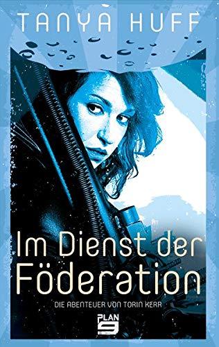 Im Dienst der Föderation: Die Abenteuer von Torin Kerr. Science-Fiction:  Amazon.de: Huff, Tanya, Hoffmann, Oliver: Bücher