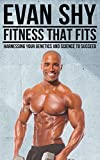 FITNESS THAT FITS: Harnessing your Genetics and Science to Succeed