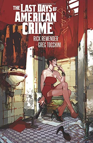 Amazon Com Last Days Of American Crime New Edition 9781534304376 Remender Rick Tocchini Greg Books