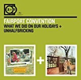What We Did on Out Holiday/Unhalfbricking by Fairport Convention (2013-06-25)