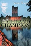 Her Highland Champion (An Honor Guard Highlander Romance)