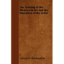 The Training of the Memory in Art and the Education of the Artist