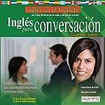 Ingles para Conversacion (Texto Completo) [English for Conversation ] | Stacey Kammerman