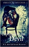 Captured by the Devil: A Narcissistic True Story of Survival