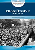 The Progressive Movement, Tim McNeese, 0791095010