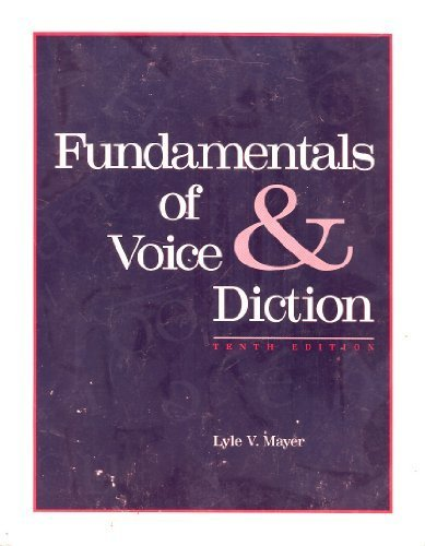 Fundamentals of Voice & Diction by Mayer, Lyle V. Published by Brown & Benchmark Pub 10th (tenth) edition (1994) Paperback