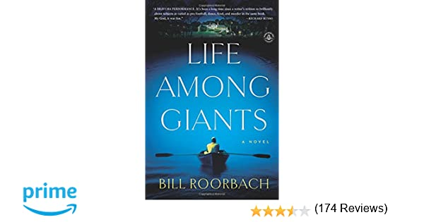 Life among giants a novel bill roorbach 9781616203245 amazon life among giants a novel bill roorbach 9781616203245 amazon books fandeluxe Images