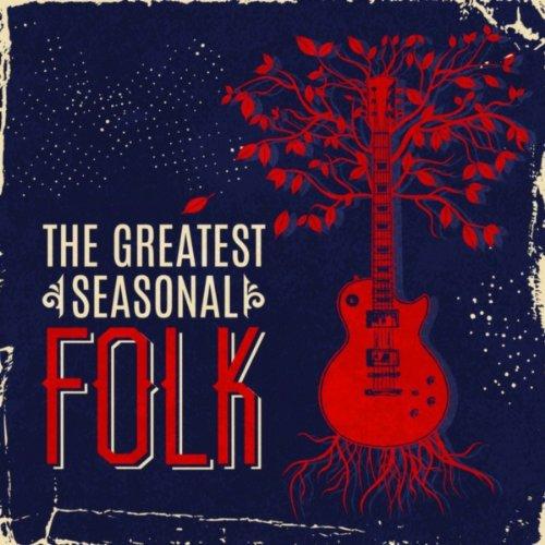 The Greatest Seasonal Folk