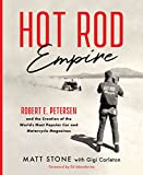 img - for Hot Rod Empire: Robert E. Petersen and the Creation of the World's Most Popular Car and Motorcycle Magazines book / textbook / text book