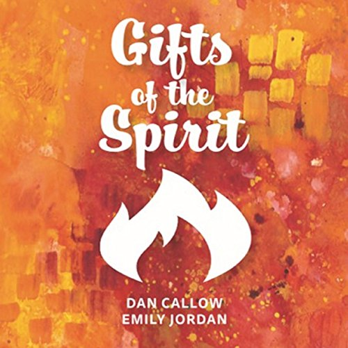 Dan Callow & Emily Jordan - Gifts of the Spirit (2017)