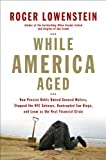 While America Aged, Roger Lowenstein, 1594201676