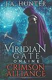 Viridian Gate Online: Crimson Alliance: A litRPG Adventure (The Viridian Gate Archives) (Volume 2)