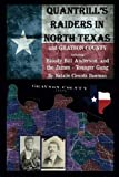 img - for QUANTRILL'S RAIDERS IN North Texas and Grayson County Texas: Including Bloody Bill Anderson and The James Younger Gang book / textbook / text book