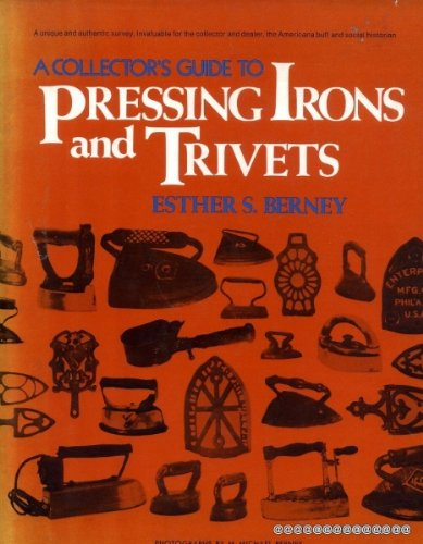 Collection Trivet - A collector's guide to pressing irons and trivets