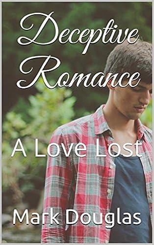 Deceptive Romance: A Love Lost