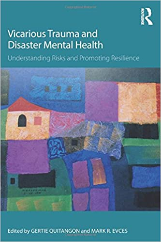 Vicarious trauma and disaster mental health understanding risks and vicarious trauma and disaster mental health understanding risks and promoting resilience psychosocial stress series 1st edition fandeluxe Images