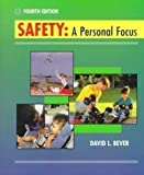 Safety : A Personal Focus with PowerWeb: Health and Human Performance, Bever, David L., 0072505125
