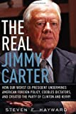 The Real Jimmy Carter, Steven F. Hayward, 0895260905