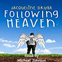 Following Heaven Audiobook by Jacqueline Druga Narrated by Michael Johnson