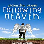 Following Heaven | Jacqueline Druga
