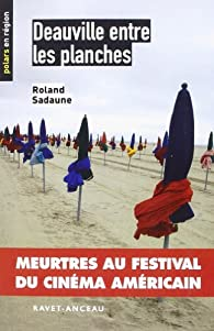Deauville entre les planches par Roland Sadaune