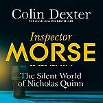 The Silent World of Nicholas Quinn: Inspector Morse Mysteries, Book 3 | Colin Dexter