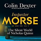 The Silent World of Nicholas Quinn: Inspector Morse Mysteries, Book 3 | Colin Dexter