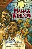 Mama's Window, Lynn Rubright, 1600603351