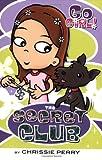 The Secret Club (Go Girl! No. 1)