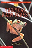 Tropical Rain Forest, April Pulley Sayre, 0439269946