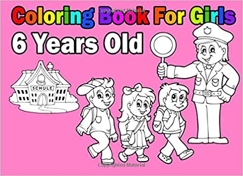 Coloring Book For Girls 6 Years Old: Amazon.co.uk: Coloring Book In ...