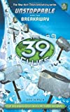 the 39 clues breakaway - Breakaway (The 39 Clues: Unstoppable) by Jeff Hirsch (2014-02-01)