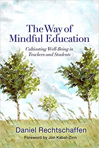 the way of mindful education cultivating well being in teachers and