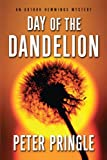 Day of the Dandelion, Peter Pringle, 1451623968
