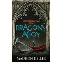 Dragons Ahoy (Dragonsbane Saga) (Volume 2)