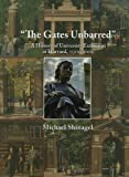 The Gates Unbarred: A History of University Extension at Harvard, 1910 - 2009 (Harvard University Extension School) by Michael Shinagel (2010-03-15)