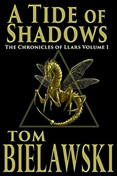 A Tide of Shadows (The Chronicles of Llars Book 1) by [Bielawski, Tom]